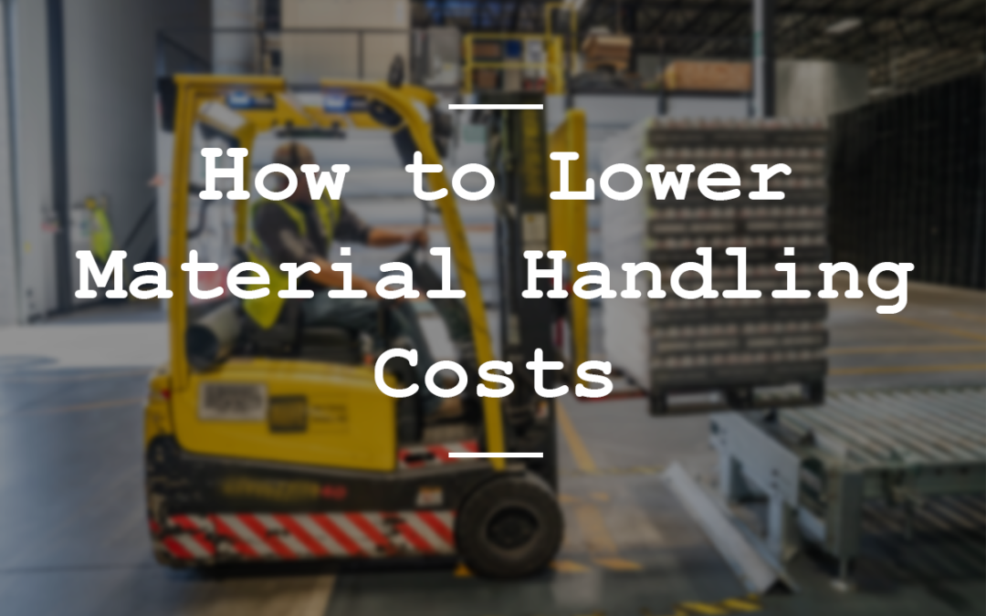 Lower material handling costs - blog
