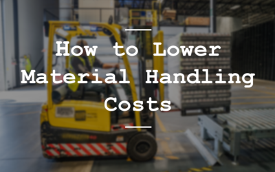 How to Lower Material Handling Costs