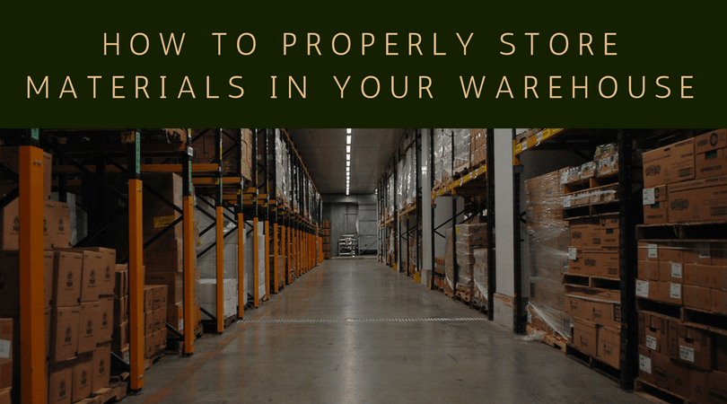 How to Properly Store Materials in Your Warehouse