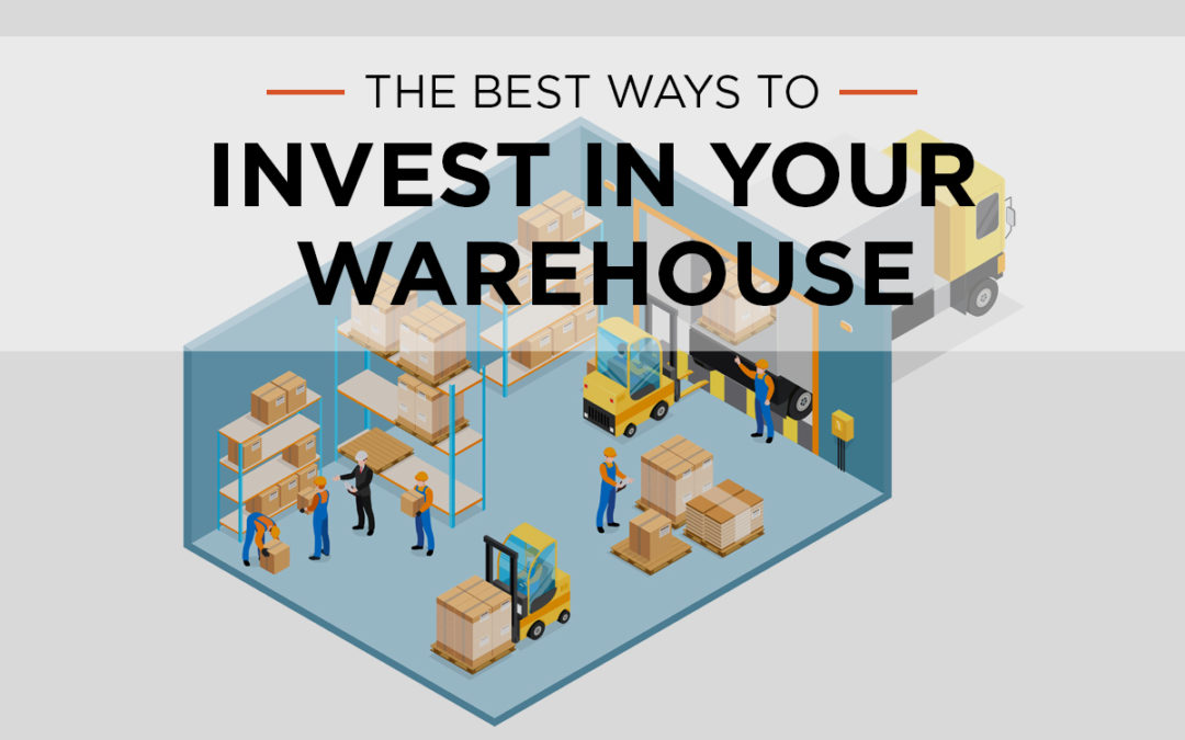 The Best Ways to Invest in Your Warehouse
